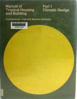manual of tropical housing and building climatic design pt 1 otto rh amazon com manual of tropical housing and building climatic design free download manual of tropical housing and building pdf filetype pdf
