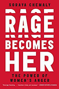 Rage Becomes Her: The Power of Women's Anger by Atria Books
