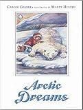 Arctic Dreams, Carole Gerber, 1580890741