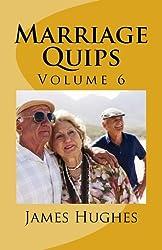 Marriage Quips: Volume 6