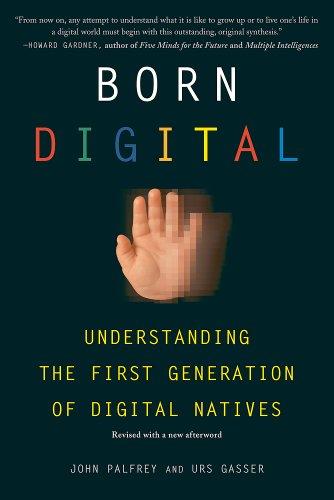 Born Digital: Understanding the First Generation of...