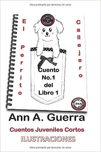1: Volume 1 Los MIL y un DIAS: Cuentos Juveniles Cortos: Amazon.es: Ms. Ann A. Guerra, Mr. Daniel Guerra: Libros