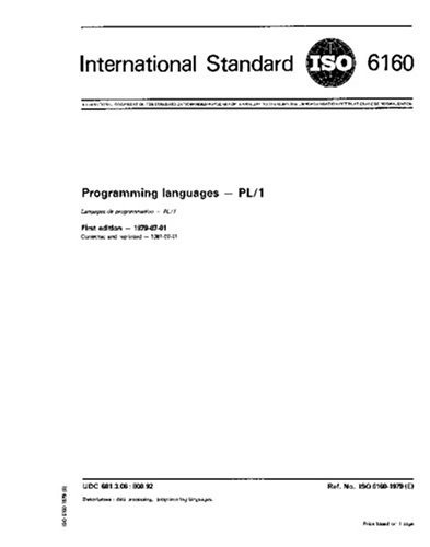 ISO 6160:1979, Programming languages - PL/I (Endorsement of ANSI standard X3.53-l976) by Multiple.  Distributed through American National Standards Institute (ANSI)