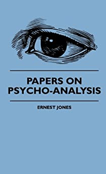 ernest jones essays applied psychoanalysis Other familiar examples would be ernest jones' often-reprinted book on hamlet ( 1949) or  various collections of essays use one or another of these familiar   pattern of psychoanalytic criticism: applying object-relations, self-psychology,.