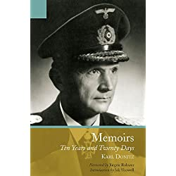 The Memoirs of Karl Doenitz: Ten Years and Twenty Days