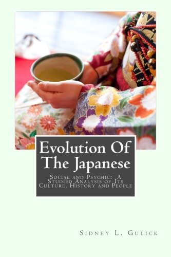 Evolution Of The Japanese: Social and Psychic:  A Studied Analysis of Its Culture, History and People