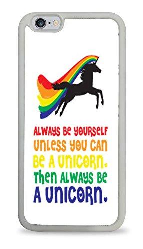 Always be a Unicorn Rainbow iPhone Case (iPhone 6 White Trim Silicone White Background)