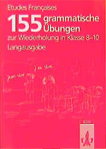 Etudes Françaises 155 grammatische Übungen: zur Wiederholung in Klasse 8-10 Langausgabe
