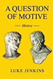 A Question of Motive, Luke Jenkins, 1438913265