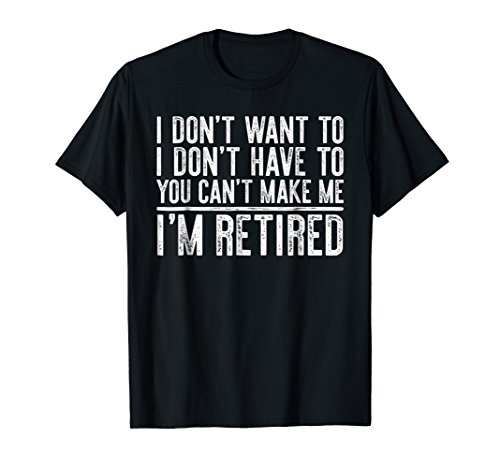Beer Womens Cap Sleeve T-shirt - I Don't Want To Have You Can't Make Me I'm Retired T-Shirt
