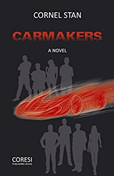 Carmakers: A Novel by [Stan, Cornel]