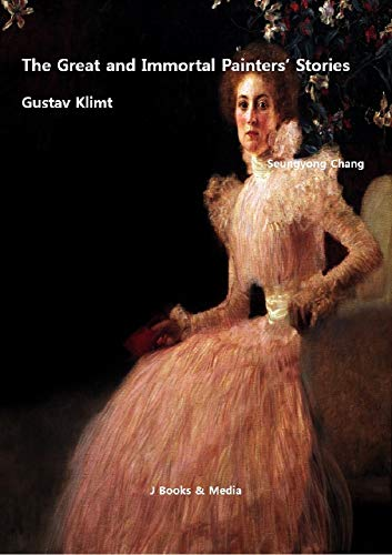 The Great and Immortal Painters' Stories: Gustav Klimt