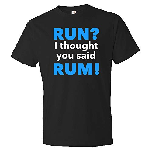 - Run_ I Thought You Said Rum! Shirt, Fitness Shirt, Bootcamp Shirt, Gym Shirt, Workout Shirt, Weight Loss Shirt, Funny Gym Shirt, OS383