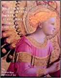 Painting and Illumination in Early Renaissance Florence, 1300-1450, Laurence B. Kanter and Metropolitan Museum of Art Staff, 0870997262