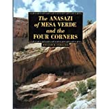 The Anasazi of Mesa Verde and the Four Corners, William M. Ferguson, 0870813757