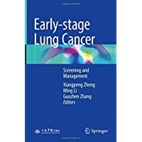 Early-stage Lung Cancer: Screening and Management