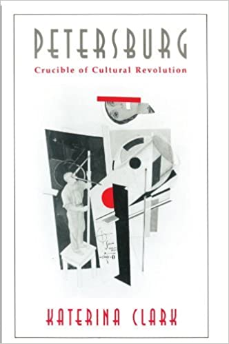 Book Petersburg: Crucible of Cultural Revolution by Katerina Clark (1998-01-20)