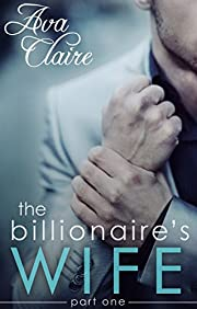 The Billionaire's Wife (Part One)