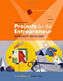 Performing with Projects for the Entrepreneur: Microsoft Office 2007, Iris Blanc, Cathy Vento, 1423904222
