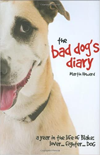Buy the bad dogs diary a year in the life of blake lover buy the bad dogs diary a year in the life of blake lover fighter dog book online at low prices in india the bad dogs diary a year in the life fandeluxe Image collections