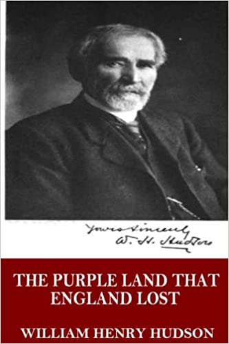 The Purple Land That England Lost William Henry Hudson