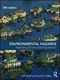 Environmental Hazards : Assessing Risk and Reducing Disaster, Smith, Keith and Petley, David N., 0415428637