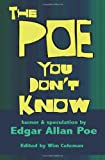 The Poe You Don't Know, Edgar Allan Poe, 1935178156