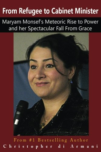 From Refugee to Cabinet Minister: Maryam Monsef's Meteoric Rise to Power and her Spectacular Fall From Grace (Canadian Politicians) (Volume 2) ebook