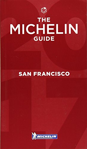 MICHELIN Guide San Francisco 2017: Bay Area & Wine Country Restaurants (Michelin Guide/Michelin)