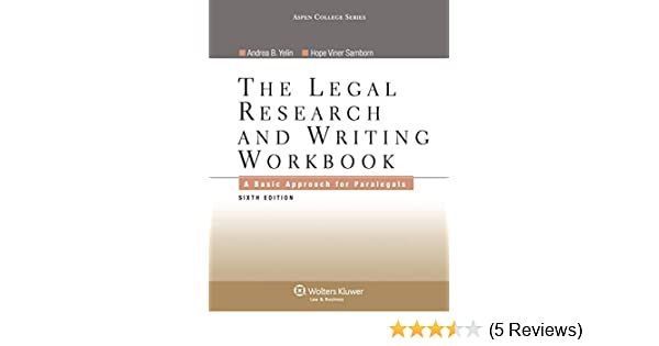 Legal Research And Writing Workbook A Basic Approach For