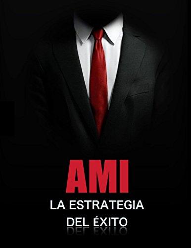 AMI (Acción Masiva Imperfecta): Logra Todo Lo Que Te Propongas En Tiempo Record (Spanish Edition)