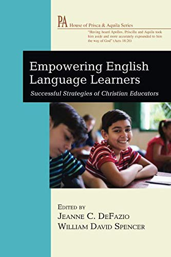 Empowering English Language Learners: Successful Strategies of Christian Educators (House of Prisca and ()