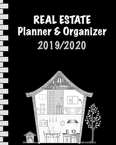 """Real Estate Planner & Organizer 2019/2020: Calendar & Notebook for Real Estate Agents I August 2019 through July 2020 I 110 Pages • 8x10"""" • Softcover I Gift Idea for Workaholics"""