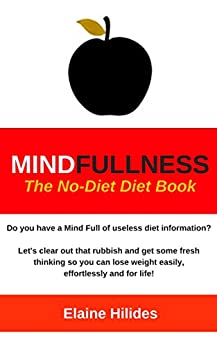MindFullness: The No-Diet Diet Book: Do you have a mind ...
