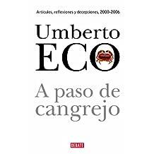 A paso de cangrejo: Artículos, reflexiones y decepciones 2000-2006