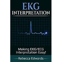 EKG Interpretation: Making EKG/ECG Interpretation Easy!