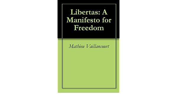 Libertas: A Manifesto for Freedom