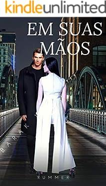 EM SUAS MÃOS (BARAK Livro 2)