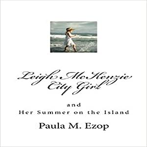 Leigh McKenzie - City Girl: and Her Summer on the Island Audiobook