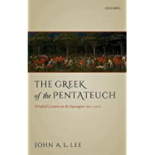 The Greek of the Pentateuch: Grinfield Lectures On The Septuagint 2011-2012