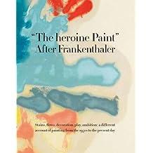 The heroine Paint: After Frankenthaler
