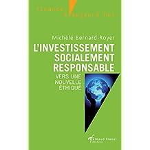 L'investissement socialement responsable: Vers une nouvelle éthique (Finance d'aujourd'hui) (French Edition)