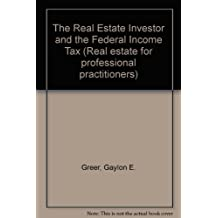 The Real Estate Investor and the Federal Income Tax (Real Estate For Professional Practitioners: A Wiley Series)