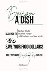 Design a Dish: Save Your Food Dollars! Paperback