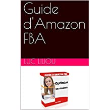 Guide d'Amazon FBA (French Edition)