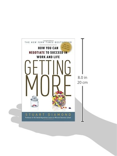 Getting More: How You Can Negotiate to Succeed in Work and