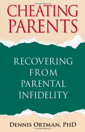 Cheating Parents: Recovering From Parental Infidelity