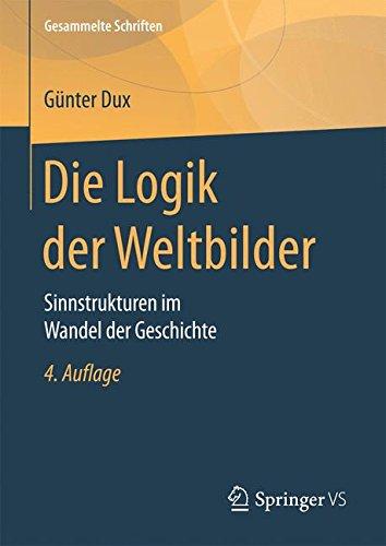 Die Logik der Weltbilder: Sinnstrukturen im Wandel der Geschichte (Gesammelte Schriften, Band 3)