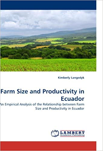 Book Farm Size and Productivity in Ecuador: An Empirical Analysis of the Relationship between Farm Size and Productivity in Ecuador