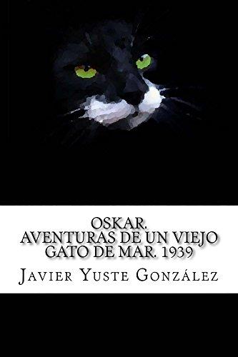 Oskar, aventuras de un viejo gato de mar. (Spanish Edition) by [